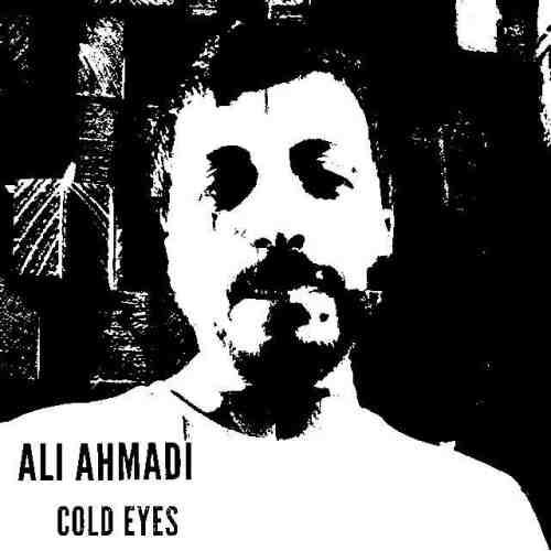 دانلود آهنگ جدید علی احمدی به نام چشمای سرد